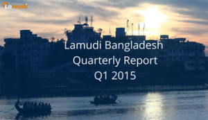 Lamudi Bangladesh Quarterly Report Q1 2015
